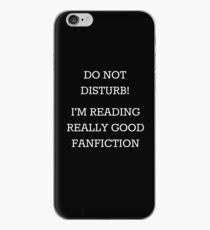 Do Not Disturb! I'm Reading Really Good Fanfiction iPhone Case