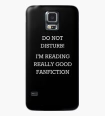 Do Not Disturb! I'm Reading Really Good Fanfiction Case/Skin for Samsung Galaxy