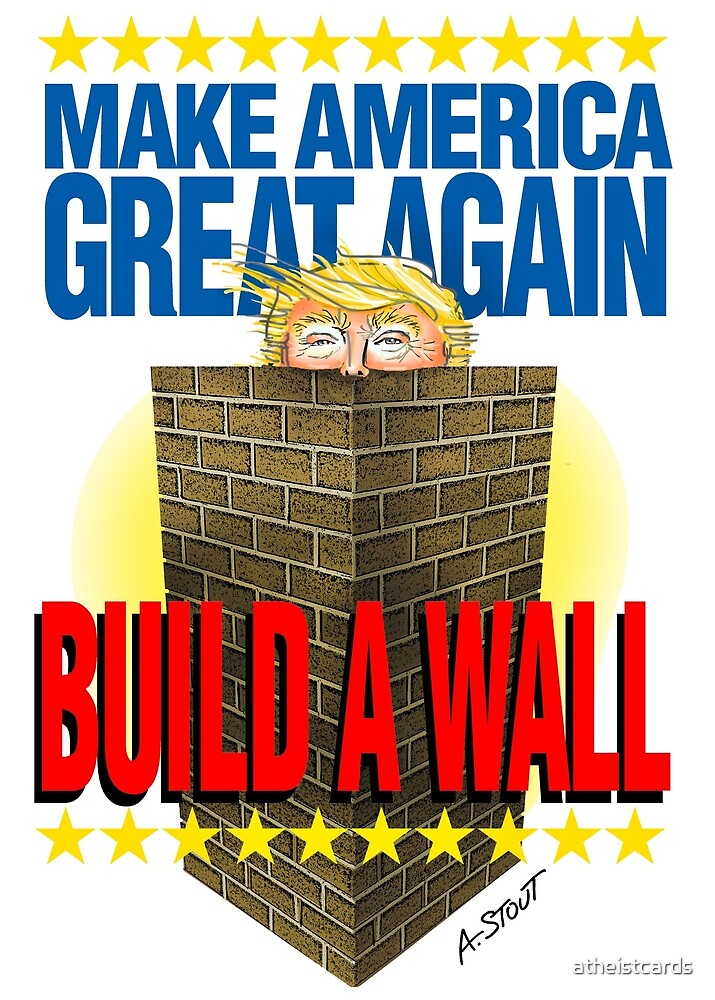 TRUMP's WALL by atheistcards