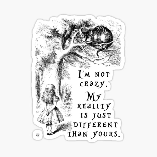 I'm not crazy - Alice in Wonderland Sticker