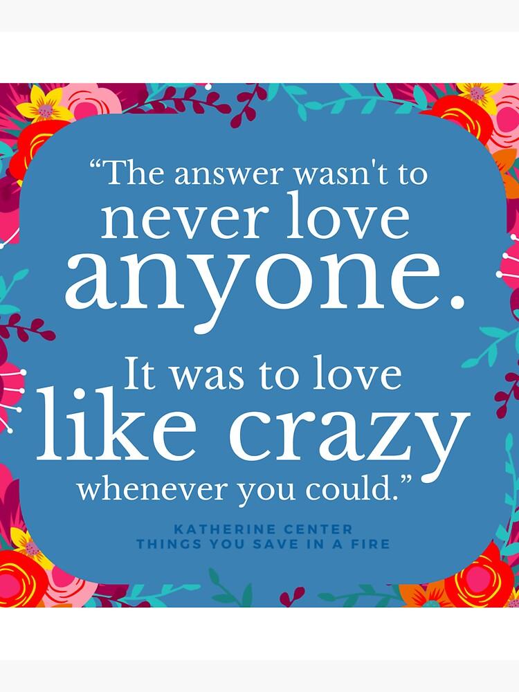 LOVE LIKE CRAZY by KatherineCenter
