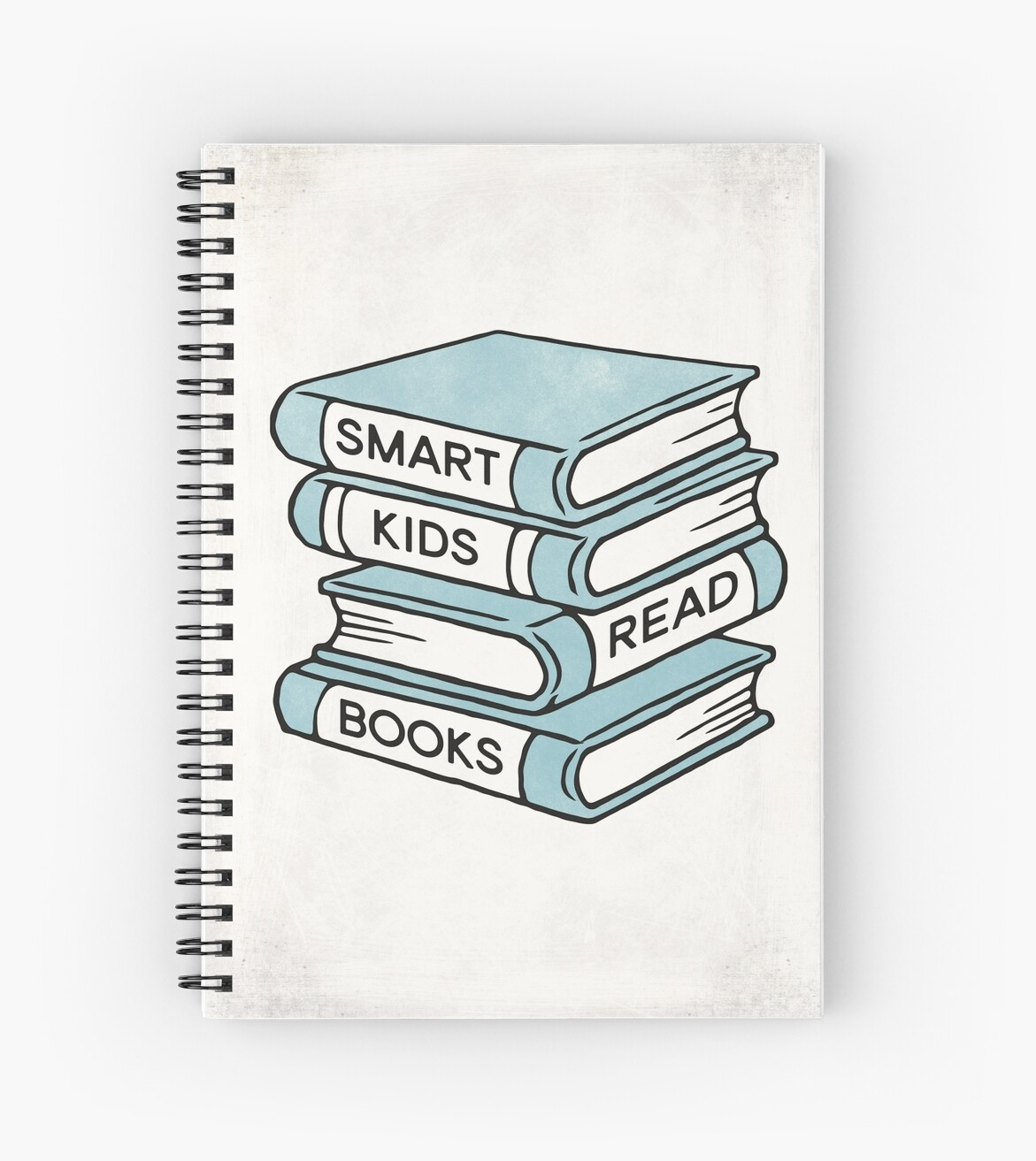 Smart Kids Read Books Book Lover Gift Inspirational Quote Spiral Notebook By Redhillprints