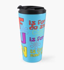 F.U.N Song (Spongebob Version) - Spongebob Travel Mug