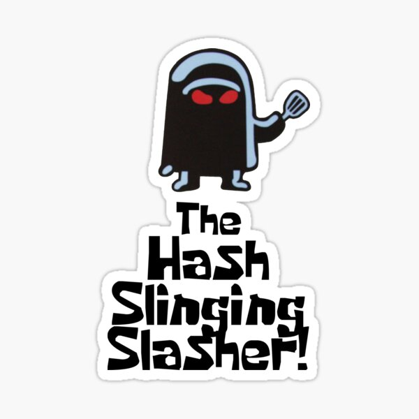 The Hash Slinging Slasher! (Black Text) Sticker