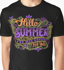 Hello summer. I have been waiting for you.  Graphic T-Shirt