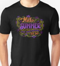 Hello summer. I have been waiting for you.  T-Shirt