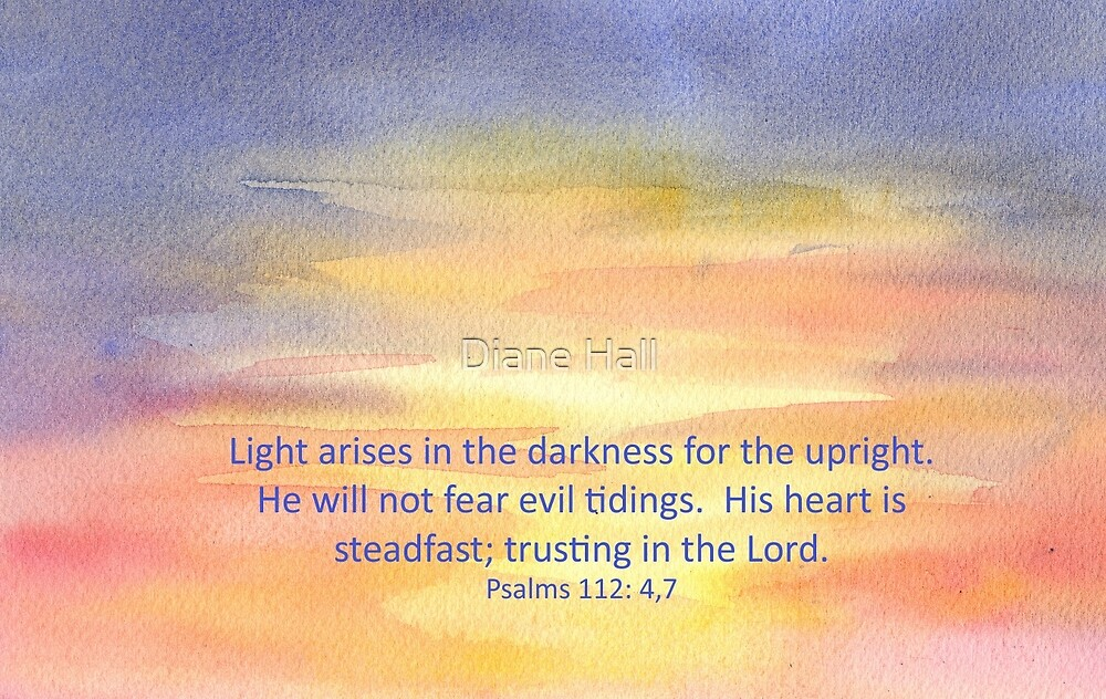 Hope- Psalm 112:4, 7 by Diane Hall