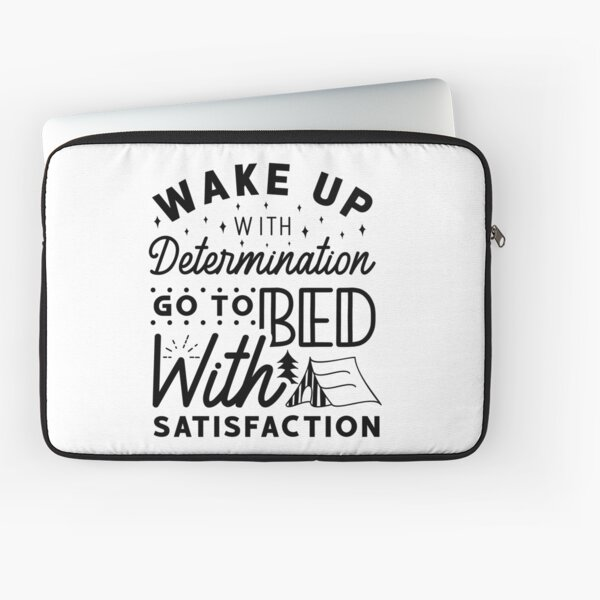 Wake Up With Determination Go To Bed With Satisfaction - Inspirational motivational quote  Laptop Sleeve