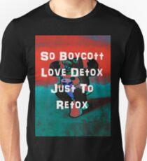 So Boycott Love Detox Just To Retox Unisex T-Shirt