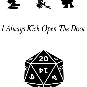 i always kick open the door by claritykiller