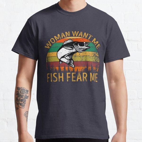 Women Want Me Fish Fear Me Classic T-Shirt