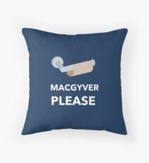 MacGyver Please Throw Pillow