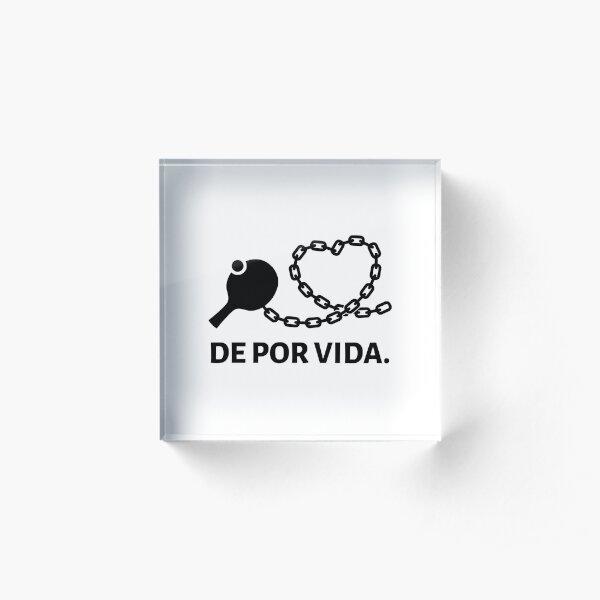 Table Tennis - Life Sentence (Spanish) Acrylic Block