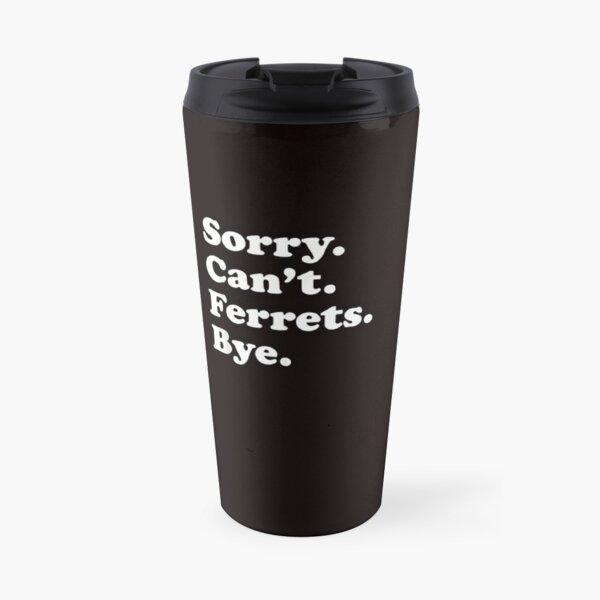Funny Ferret Gift for Men Women Boys or Girls Travel Mug