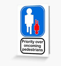 Priority over oncoming pedestrians Greeting Card
