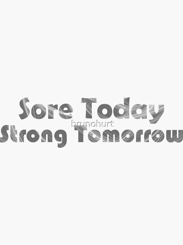 Sore today Strong tomorrow by brunohurt