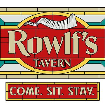 "Rowlf's Tavern ""Come. Sit. Stay."" by Durkinworks"