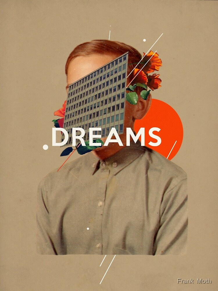 Dreams by FrankMoth