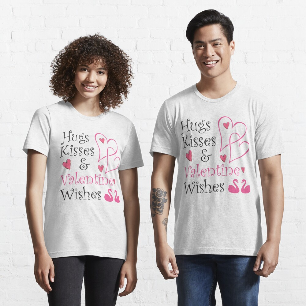 Hugs, Kisses And Valentine Wishes Essential T-Shirt