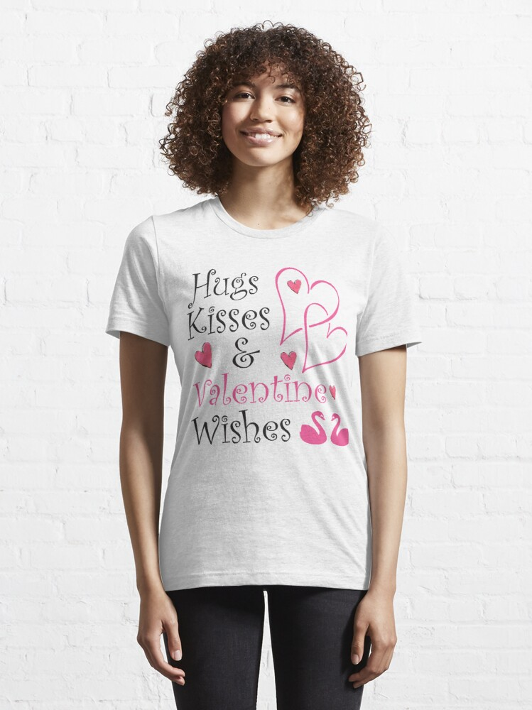 Alternate view of Hugs, Kisses And Valentine Wishes Essential T-Shirt