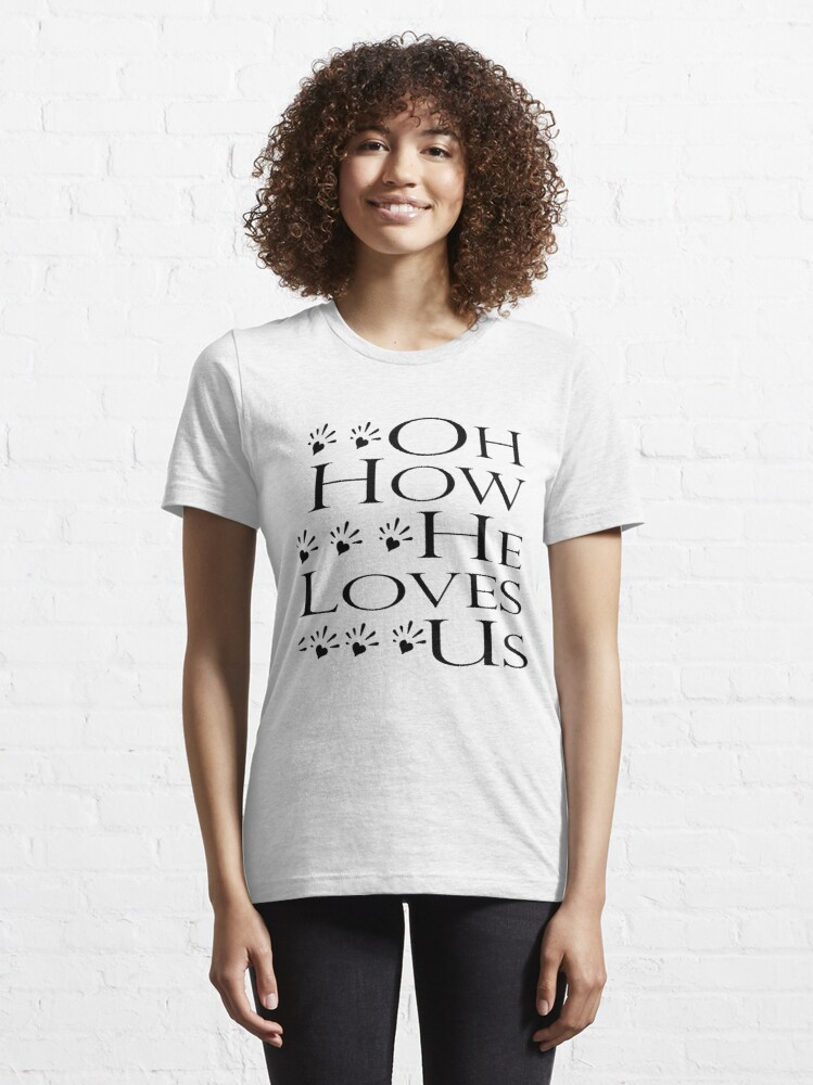 Alternate view of Oh How He Loves US Essential T-Shirt