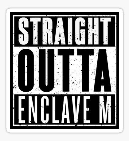 Straight Outta Enclave M Sticker