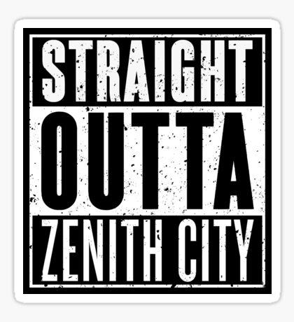 Straight Outta Zenith City Sticker