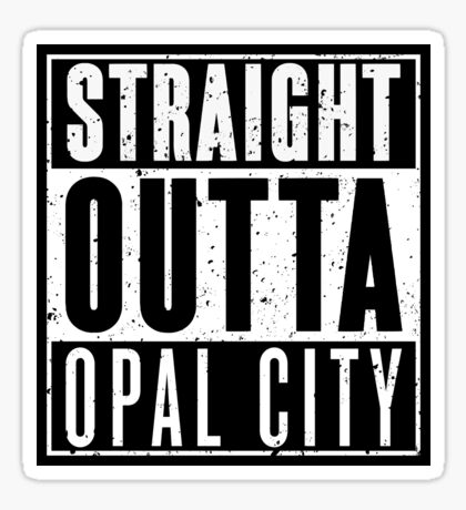 Straight Outta Opal City Sticker