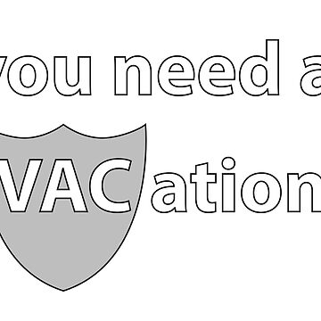 You Need a VACation by drizzly