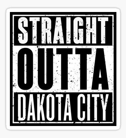 Straight Outta Dakota City Sticker