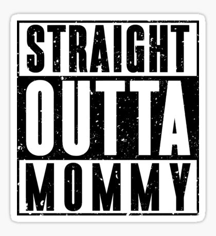 Straight Outta Mommy - Distressed Look Sticker