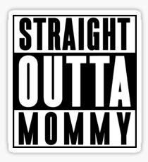 Straight Outta Mommy Sticker