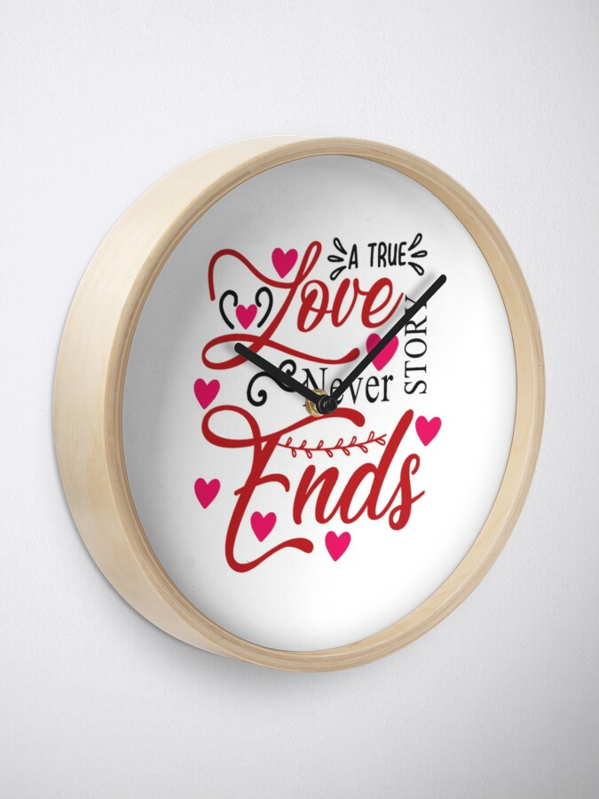 Alternate view of A true love story never ends Clock