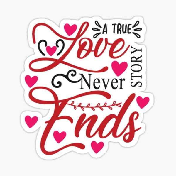 A true love story never ends Sticker
