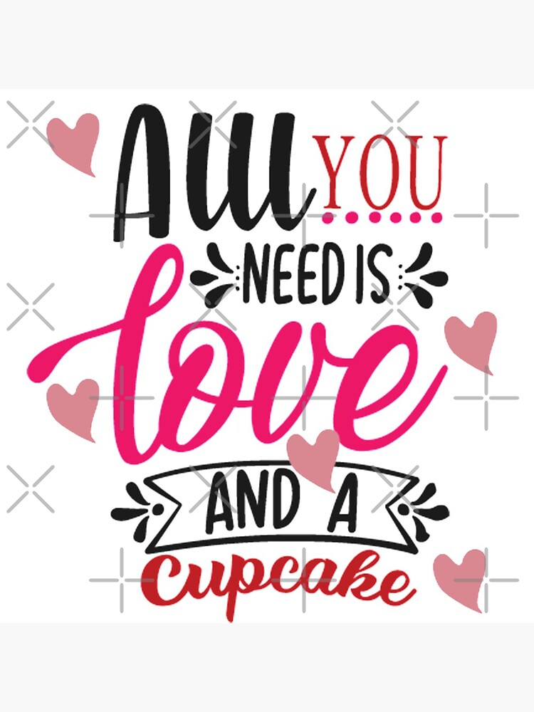 All You Need Is Love And A Cupcake by STRADE