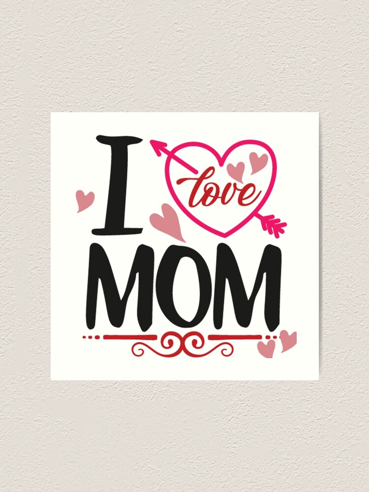 Alternate view of I Love MOM Art Print