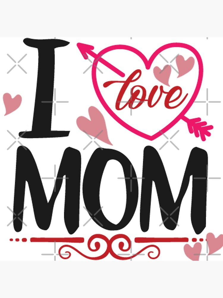 I Love MOM by STRADE