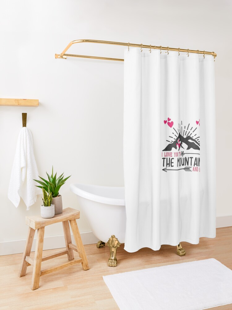 Alternate view of I Love You To The Mountains And Back  Shower Curtain