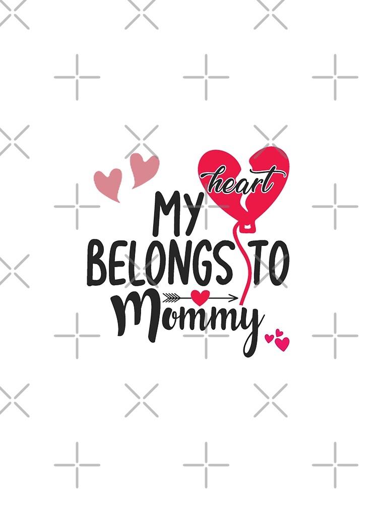 My Heart Belongs To Mommy by STRADE