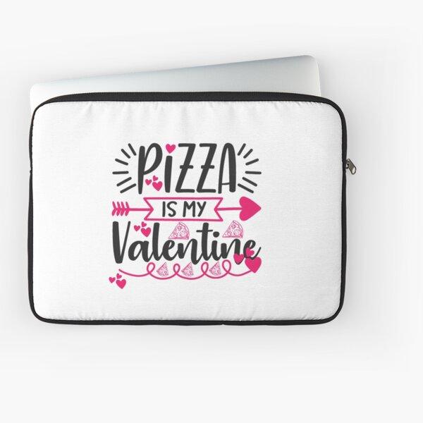 Pizza Is My Valentine Laptop Sleeve