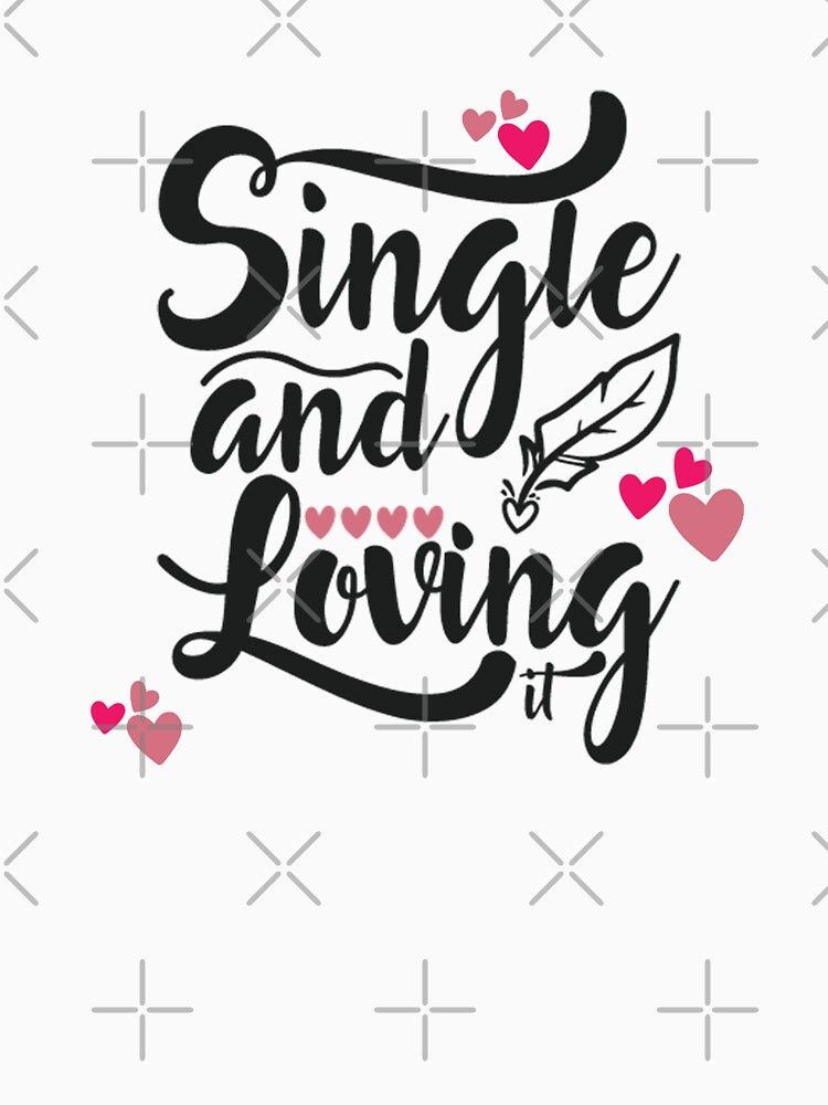 Single And Loving  by STRADE