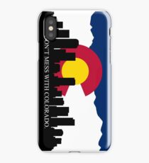 Don't Mess with Colorado - For Iphones & Samsung Galaxy iPhone Case/Skin