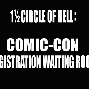 1 1/2 Circle Of Comic-Con Hell by EddieER