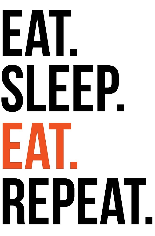 Eat, Sleep, Hydrate… Repeat!!