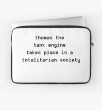 thomas the tank engine takes place in a totalitarian society Laptop Sleeve
