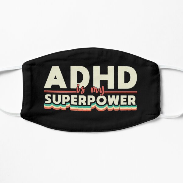 ADHD is my SuperPower funny saying Flat Mask