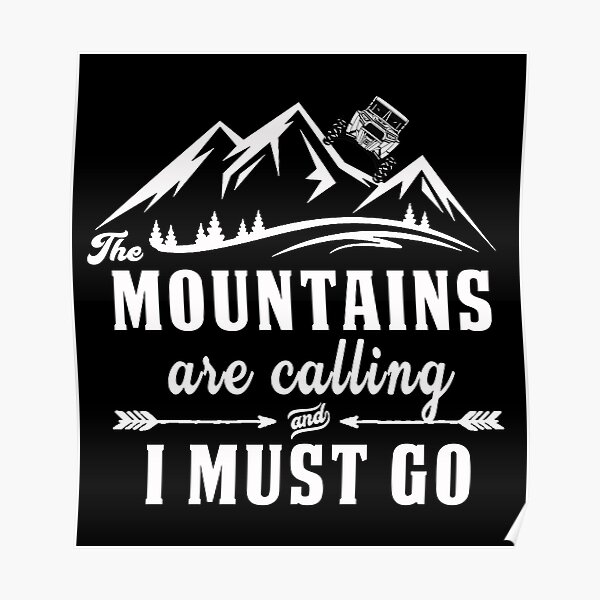 The Mountains Are Calling And I Must Go SXS Riding Poster