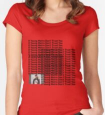 """Young Metro, """"If young metro dont trust you"""" TLOP Parody  Women's Fitted Scoop T-Shirt"""