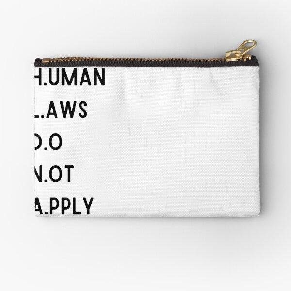 Human Laws Do Not Apply Zipper Pouch