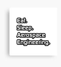 Eat. Sleep. Aerospace Engineering. Canvas Print